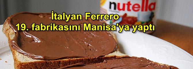 İtalyan Ferrero, 19. fabrikasını Manisa'ya yaptı