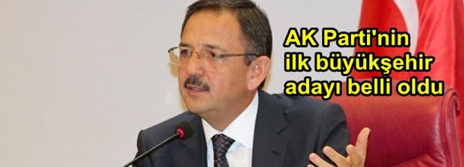 AK Parti'nin ilk büyükşehir adayı belli oldu