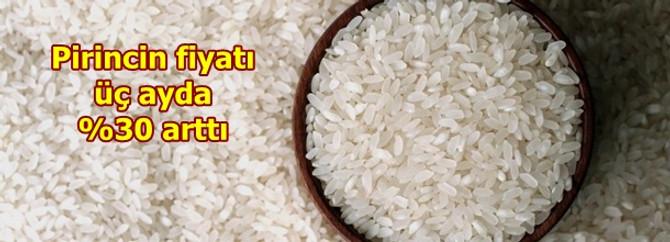 Pirinç fiyatı üç ayda yüzde 30 arttı