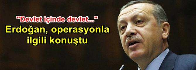 Erdoğan operasyonla ilgili konuştu