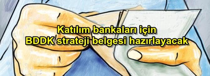 Katılım bankaları için BDDK strateji belgesi hazırlayacak
