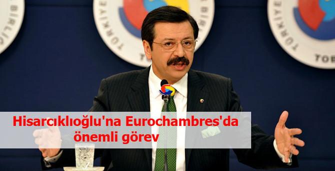 Hisarcıklıoğlu'na Eurochambres'da önemli görev