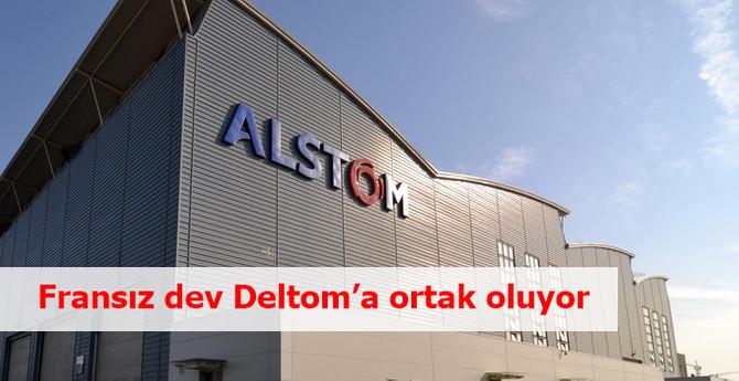 Fransız enerji devi Alstom, Deltom'a ortak oluyor