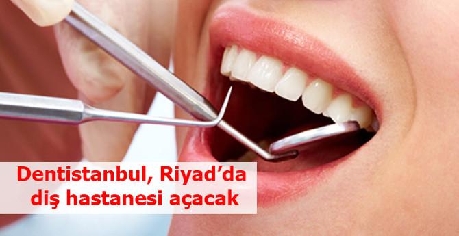 Dentistanbul, yerel ortakla Riyad'da diş hastanesi açıyor