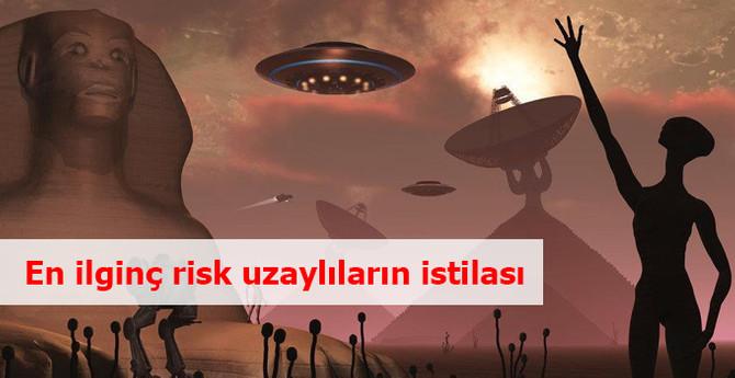 En ilginç risk: Uzaylıların istilası