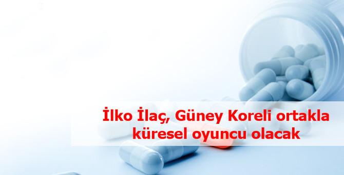 İlko, Güney Kore ile ilaçta küresel oyuncu olacak