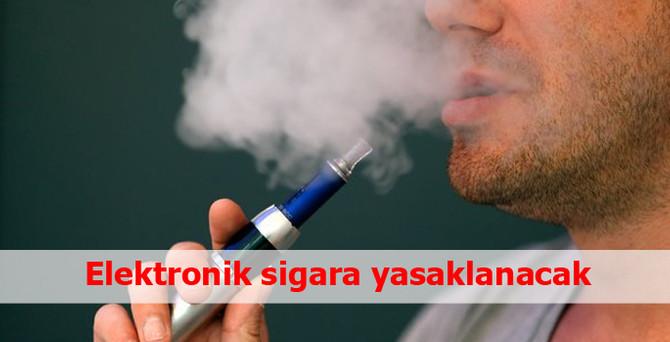 Elektronik sigara yasaklanacak