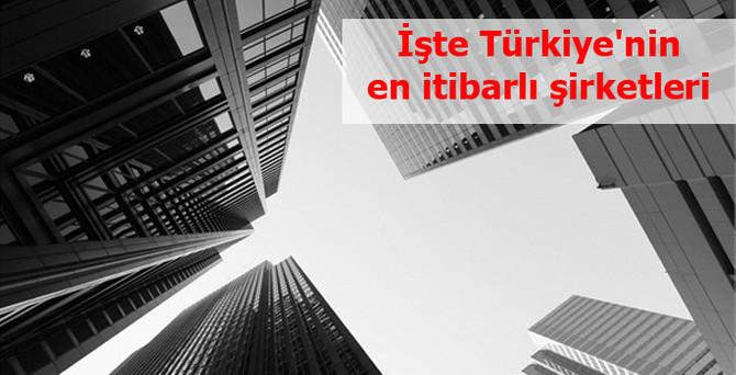İşte Türkiye'nin en itibarlı şirketleri