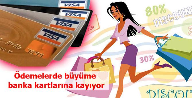 Ödemelerde büyüme  banka kartlarına kayıyor