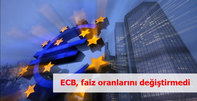 ECB, faiz oranlarını değiştirmedi