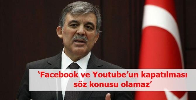 Facebook ve Youtube'un kapatılması söz konusu değil
