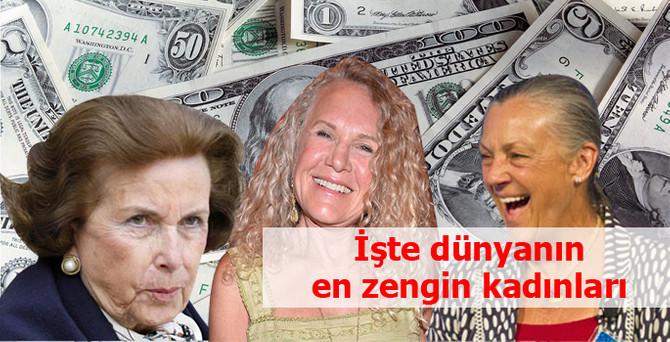 İşte dünyanın en zengin kadınları