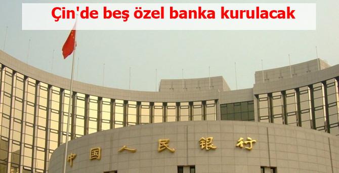 Çin'de beş özel banka kurulacak
