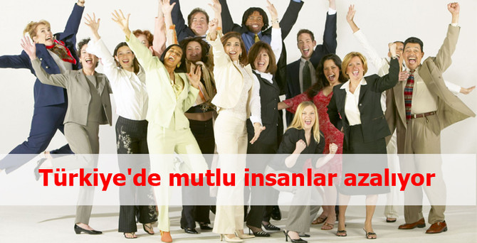 Türkiye'de mutlu insanlar azalıyor