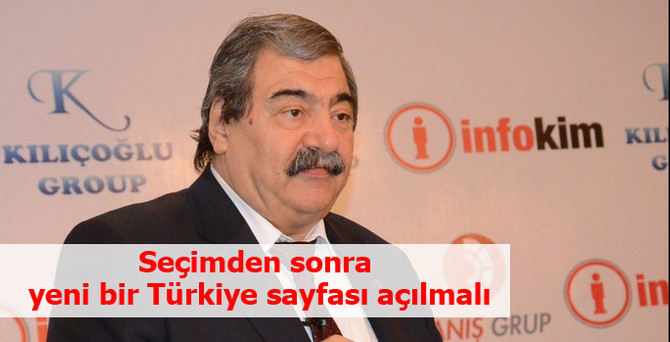'Seçimden sonra yeni bir Türkiye sayfası açılmalı'