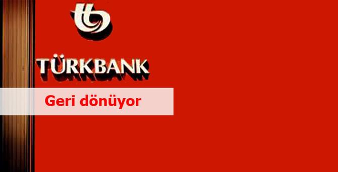 Türkbank'ta seçim sonrası geri dönüş hazırlığı