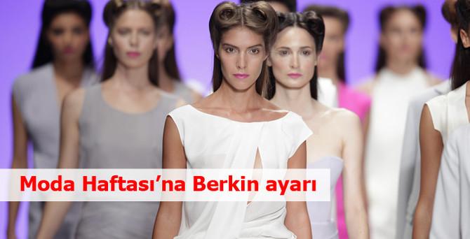 Moda Haftası'na Berkin ayarı