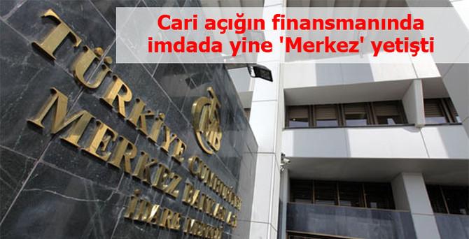 Cari açığın finansmanında imdada yine Merkez Bankası yetişti