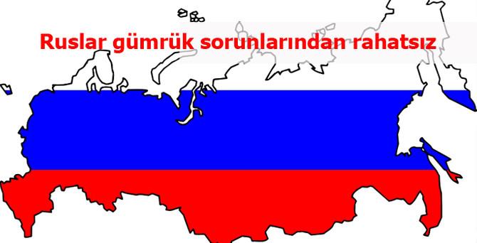 Rus iş dünyası da gümrük sorunlarından rahatsız