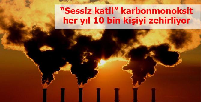"""""""Sessiz katil"""" karbonmonoksit her yıl 10 bin kişiyi zehirliyor"""