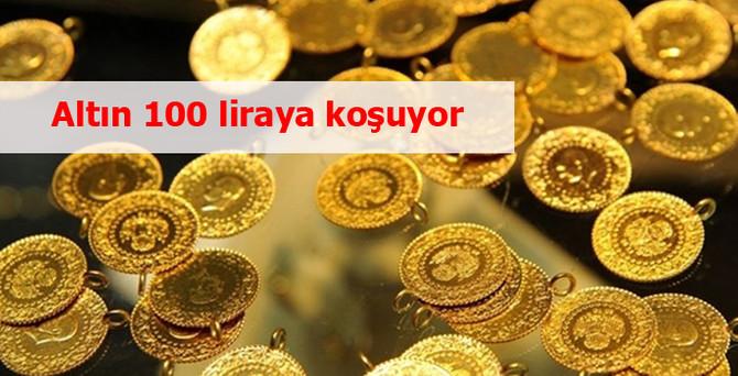 Altın, 100 liraya koşuyor