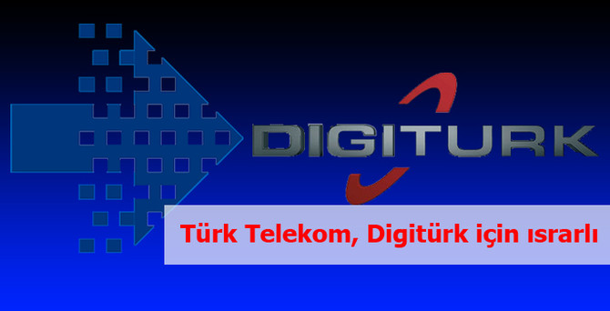Türk Telekom, Digitürk için ısrarlı