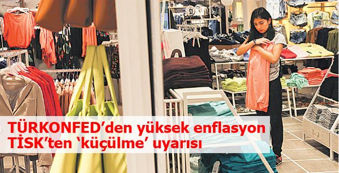 TÜRKONFED'den yüksek enflasyon, TİSK'ten küçülme eğilimi uyarısı