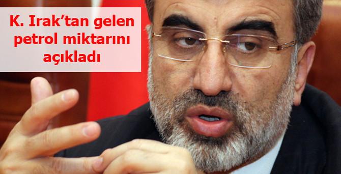 Kuzey Irak'tan gelen petrol miktarını açıkladı
