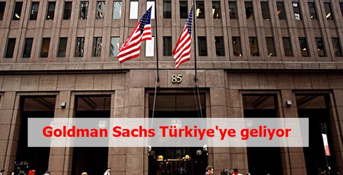 Goldman Sachs Türkiye'ye geliyor