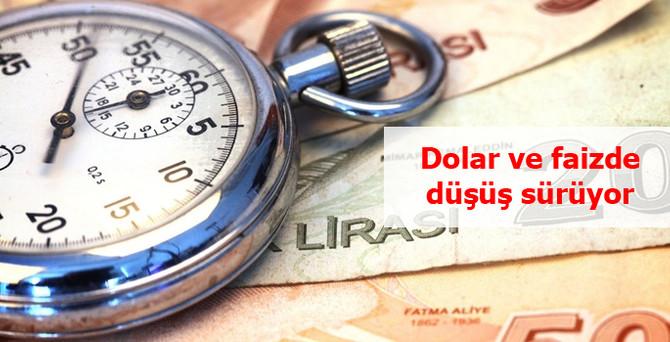 Dolar ve faizde düşüş sürüyor