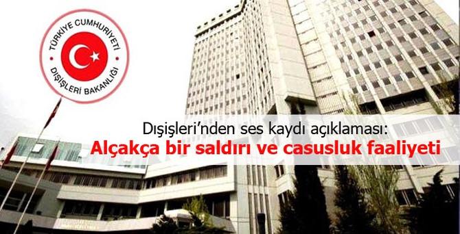 """Dışişleri Bakanlığı'ndan """"ses kaydı"""" açıklaması"""
