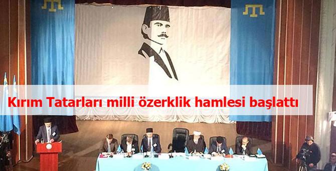 Kırım Tatarları milli özerklik hamlesi başlattı