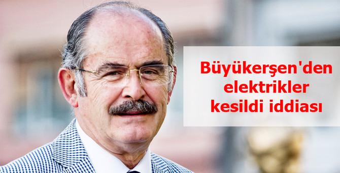 Büyükerşen'den elektrikler kesildi iddiası
