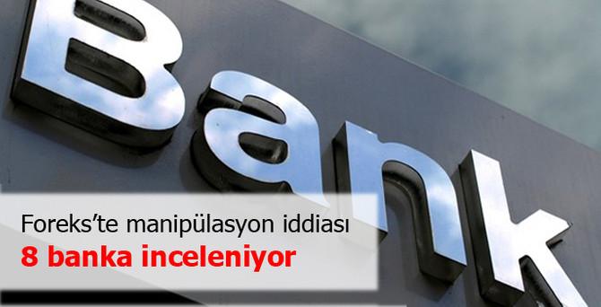8 banka takibe alındı
