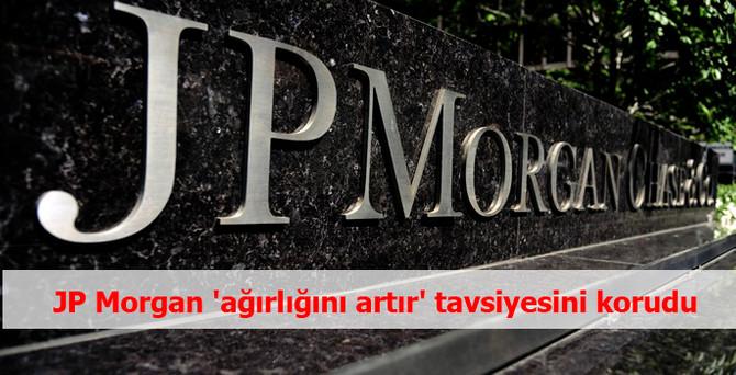 JP Morgan Türkiye için 'ağırlığını artır' tavsiyesini korudu