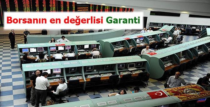 Borsanın en değerlisi Garanti