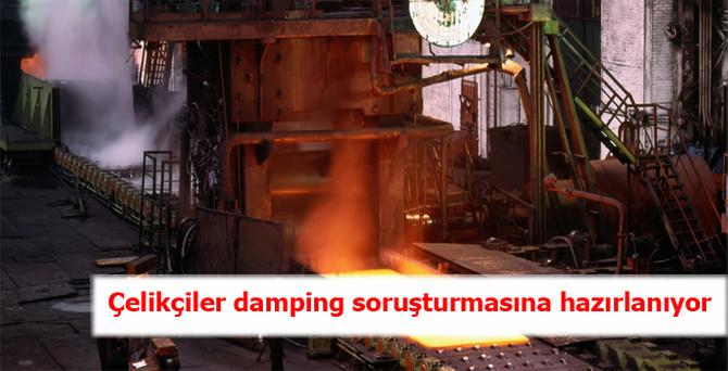 Çelikçiler damping soruşturmasına hazırlanıyor