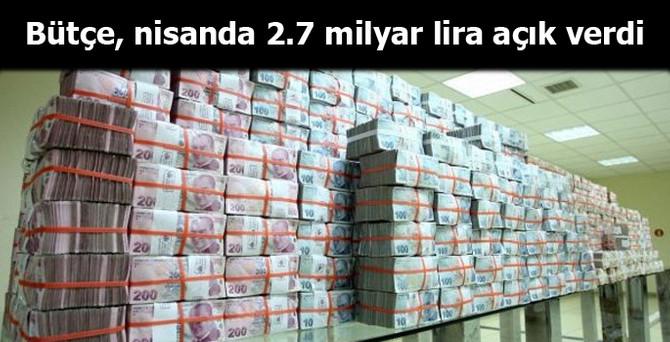 Bütçe, nisanda 2.7 milyar TL açık verdi
