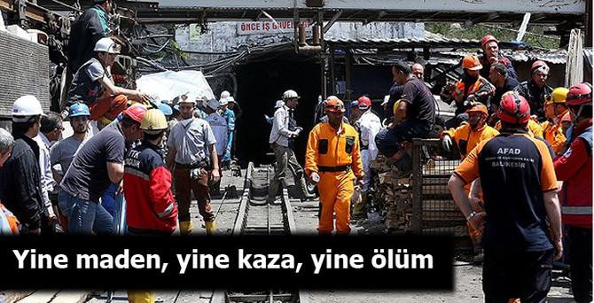 Yine maden, yine kaza, yine ölüm