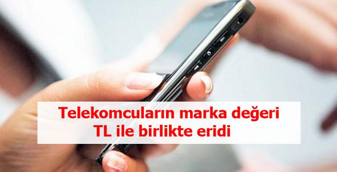 Telekomcuların marka değeri TL ile birlikte eridi