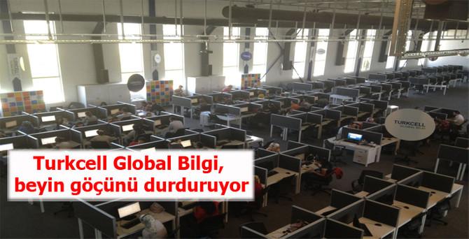 Turkcell Global Bilgi, beyin göçünü durduruyor