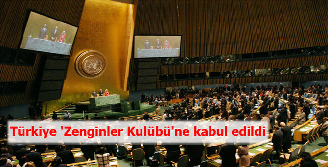 Türkiye 'Zenginler Kulübüne' kabul edildi