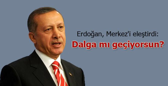 Erdoğan, Merkez Bankası'nı eleştirdi: Dalga mı geçiyorsun?
