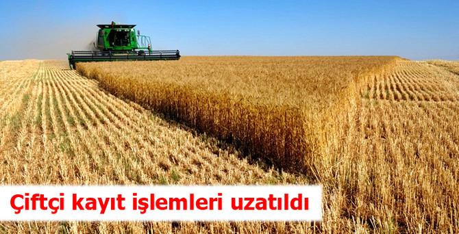Çiftçi kayıt işlemleri uzatıldı