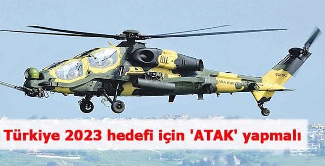 Türkiye 2023 hedefi için 'ATAK' yapmalı