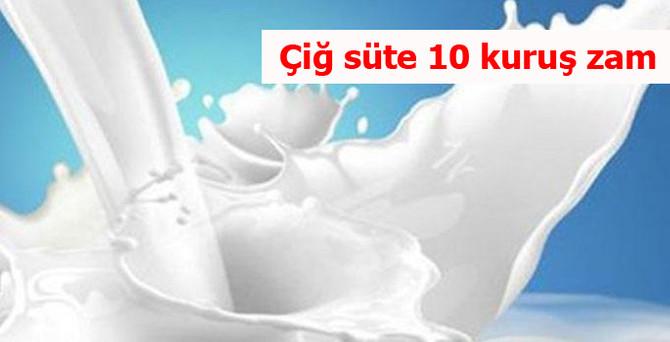 Çiğ süte 10 kuruş zam