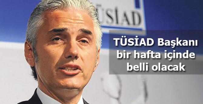 Dinçer: TÜSİAD Başkanı bir hafta içinde belirlenecek