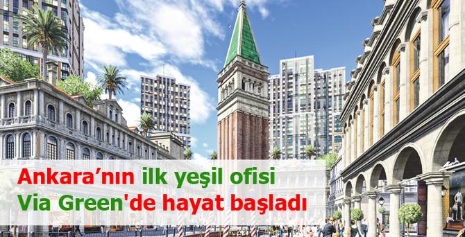 Ankara'nın ilk yeşil ofisi Via Green'de hayat başladı