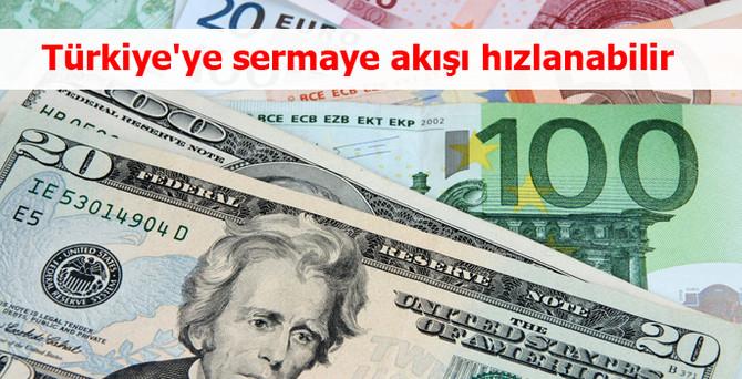 Türkiye'ye sermaye akışı hızlanabilir