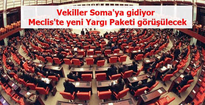 Vekiller Soma'ya gidiyor, Meclis'te yeni Yargı Paketi görüşülecek